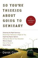 So You're Thinking About Going to Seminary Paperback