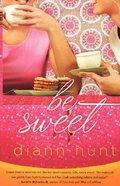 Be Sweet Paperback