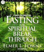 Fasting For Spiritual Breakthough (6 Cd's Unabridged) CD