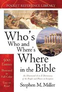 Who's Who and Where's Where in the Bible Pocket (Pocket Reference Library Series) Paperback