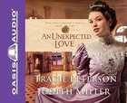 An Unexpected Love (Abridged, 5 CDS) (#02 in Broadmoor Legacy Audiobook Series)