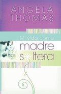 Mi Vida Como Madre Soltera (My Single Mom Life) Paperback