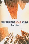What Americans Really Believe Paperback