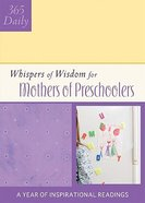 For Mothers of Preschoolers (Daily Whispers Of Wisdom Series)