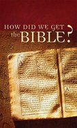Value Books: How Did We Get the Bible? Paperback