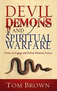 Devil Demons and Spiritual Warfare Paperback