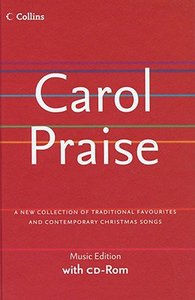 Carol Praise (New Words And Music Edition)