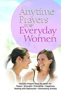 Anytime Prayers For Everyday Women