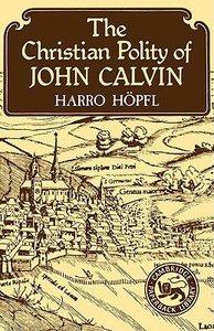 Christian Polity of John Calvin