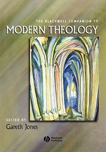 Blackwell Companion to Modern Theology ,The