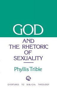 God and the Rhetoric of Sexuality (Overtures To Biblical Theology Series)