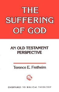 The Suffering of God (Overtures To Biblical Theology Series)