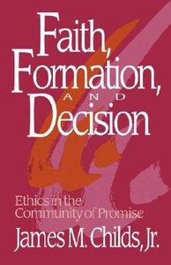 Faith, Formation, and Decision