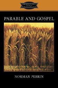 Parable and Gospel (Fortress Classics In Biblical Studies Series)