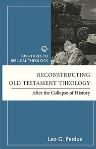 Reconstructing Old Testament Theology (Overtures To Biblical Theology Series)