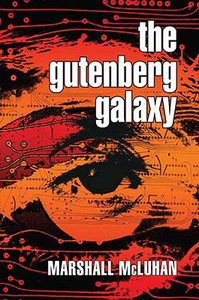 Gutenberg Galaxy: The Making of Typographic Man