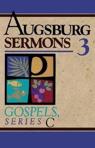 Augsburg Sermons 3: Gospels, Series C