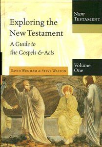 A Guide to the Gospels and Acts (#01 in Exploring The New Testament Series)