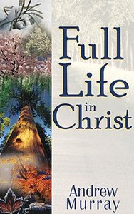 Full Life in Christ