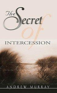 The Secret of Intercession