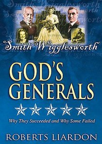 Smith Wigglesworth (#06 in Gods Generals Visual Series)