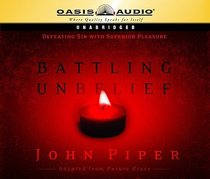 Battling Unbelief (Unabridged, 4 Cds)