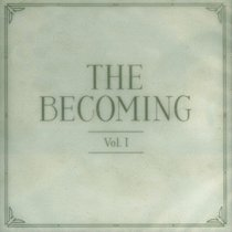 The Becoming Volume 1