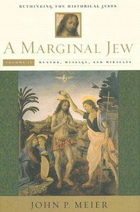A Marginal Jew: Rethinking the Historical Jesus (Vol 2)