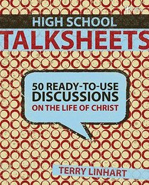 High School Talksheets: Discussions on the Life of Christ