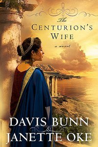 The Centurions Wife (Large Print) (#1 in Acts Of Faith Series)