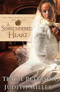 A Surrendered Heart (Large Print) (#03 in The Broadmoor Legacy Series)