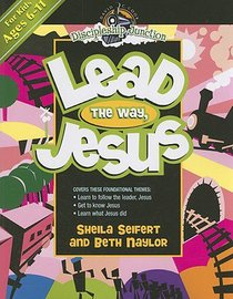 Lead the Way, Jesus (Discipleship Junction Series)