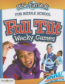 Full Tilt Wacky Games (Reproducile) (Primary 2/3 Grade) (Bible Fun Stuff Series)
