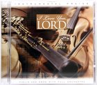 I Love You Lord (Instrumental Praise Series) CD