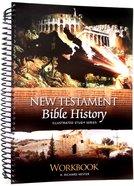 New Testament Bible History Workbook (Spiral) (Illustrated Study Series) Spiral