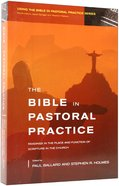 The Bible in Pastoral Practice Paperback
