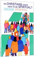 Do Christians Know How to Be Spiritual? Paperback