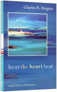 Hear the Heart Beat With Henri Nouwen Paperback