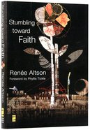 Stumbling Toward Faith Paperback