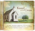 Kneel At the Cross CD