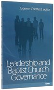 Leadership and Baptist Church Governance Paperback