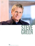 Steve Green: The Ultimate Collection (Music Book)