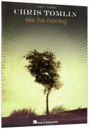 See the Morning (Music Book) Paperback