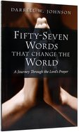Fifty-Seven Words That Change the World