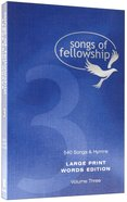 Songs of Fellowship #03 Words (Large Print)