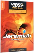 Jeremiah - the Passionate Prophet (Cover To Cover Bible Study Guide Series) Paperback