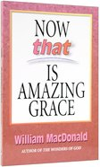 Now That is Amazing Grace Paperback