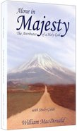 Alone in Majesty (With Study Guide) Paperback