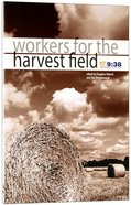 Workers For the Harvest Field Paperback