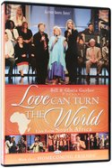 Love Can Turn the World (Gaither Gospel Series) DVD